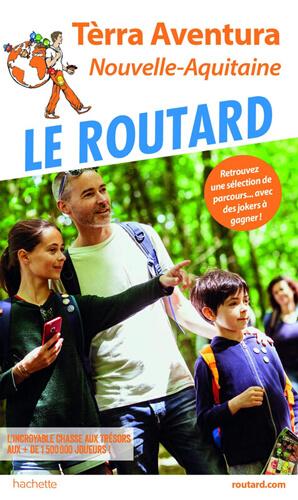 Guide Le Routard Tèrra Aventura Nouvelle Aquitaine
